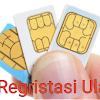 Wajib Baca, Cara Registrasi Ulang Kartu SIM Prabayar Semua Operator ( Indosat, As, Smartfren, Simpati dan Tri)