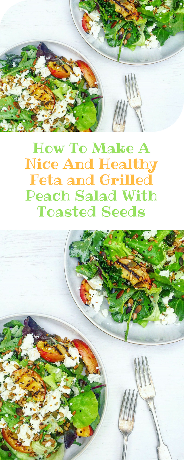 How To Make A Nice And Healthy Feta and Grilled Peach Salad With Toasted Seeds
