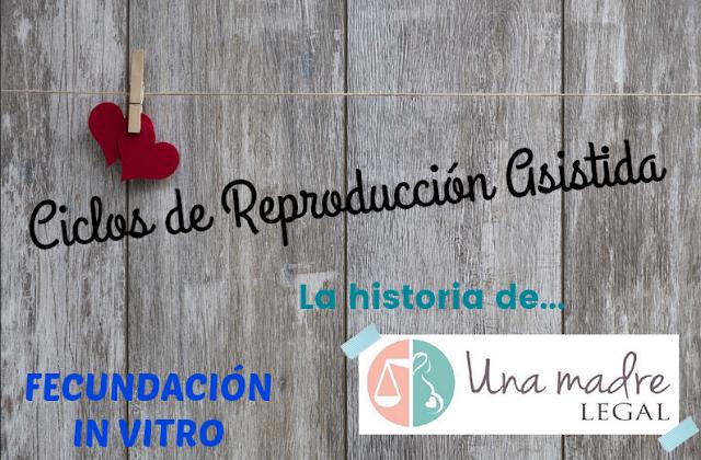 Ciclos de Reproducción Asistida - La historia de Una Madre Legal