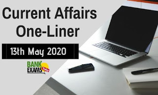 Current Affairs One-Liner: 13th May 2020