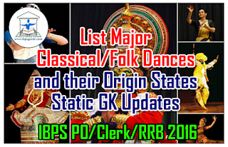 List Major Classical/Folk Dances and their Origin States – Static GK Updates for IBPS PO/Clerk/RRB 2016