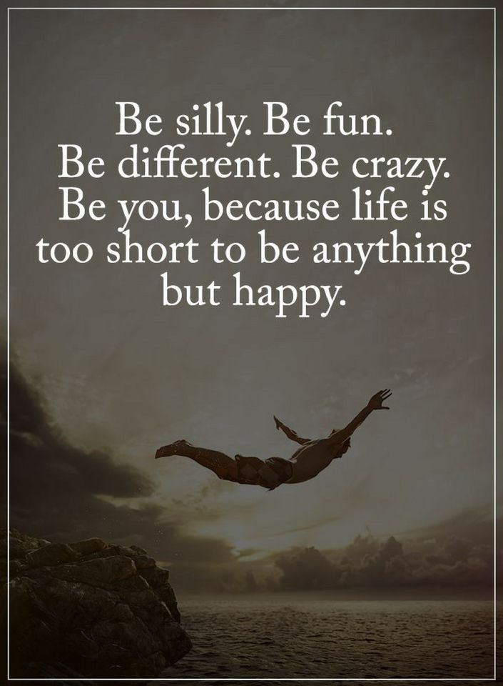 Silly Quotes   Be Yourself Quotes Be Silly Be Fun Be Different Be Crazy Quotes