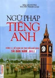 Ngữ Pháp Tiếng Anh - Mai Lan Hương, Nguyễn Thanh Loan