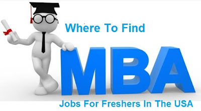 Where To Find MBA Jobs For Freshers In The USA