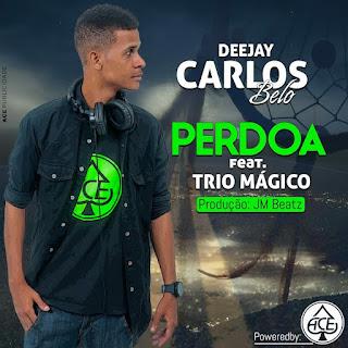 Dj Carlos Belo Feat. Trío Mágico - Perdoa