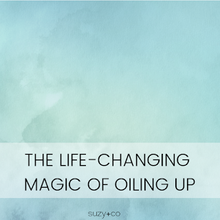 the life-changing magic of oiling up
