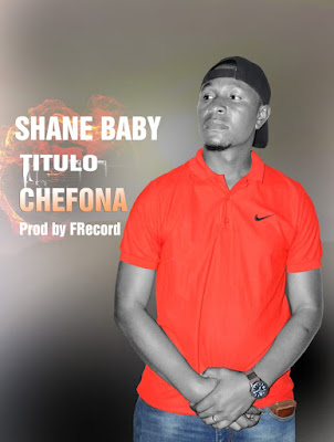 Shane Baby - Chefona (Prod. Família Records) 2019 | Download Mp3