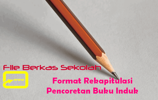 Format Rekapitulasi Pencoretan Buku Induk