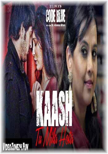 Kaash Tu Mila Hota-Code Blue.mp3