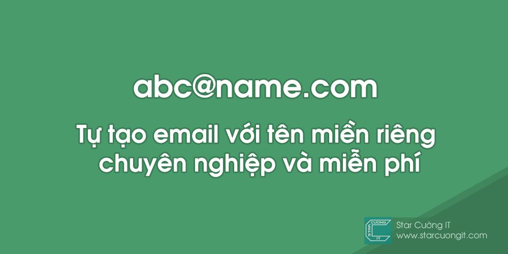 tu tao email voi ten mien rieng chuyen nghiep va mien phi