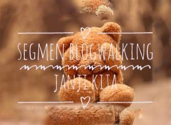 Segmen Blogwalking Janji Kita, segmen, my blog, join segmen, blogger,