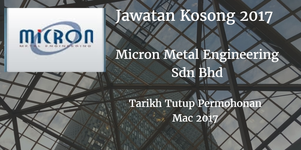 Jawatan Kosong Micron Metal Engineering Sdn Bhd Mac 2017