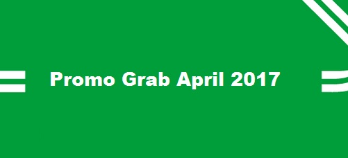 promo grab april 2017, promo grabbike april 2017, promo grab 2017, promo grab terbaru