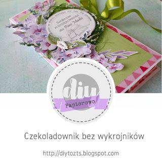 https://diytozts.blogspot.com/2018/10/papierowo-czekoladownik-bez-wykrojnikow.html