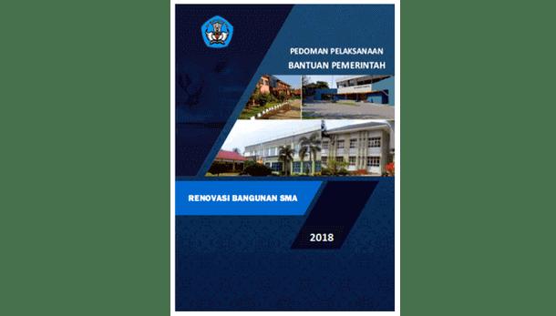 Berikut ini adalah berkas Pedoman Pelaksanaan Bantuan Pemerintah Renovasi Bangunan SMA Ta Bantuan Pemerintah Renovasi Bangunan SMA Tahun 2018