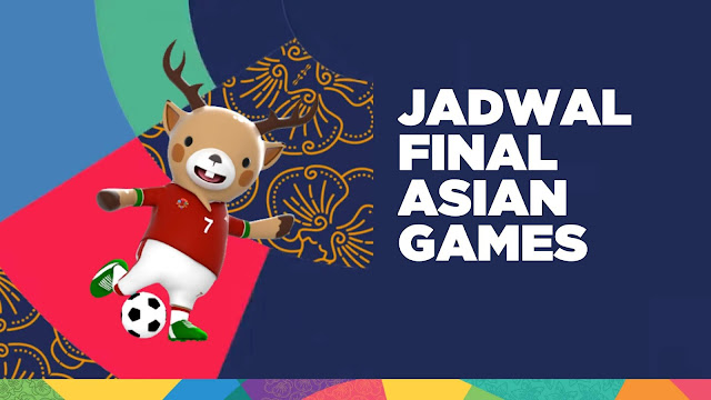 Gambar Jadwal final asian games 2018