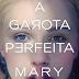 Resenha Literária: A Garota Perfeita