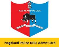 Nagaland Police UBSI Admit Card