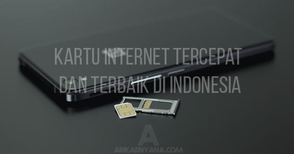 Inilah 5 Kartu Internet Tercepat dan Terbaik di Indonesia
