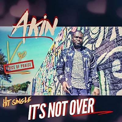 [Music + Video] Akin VOP – It's Not Over