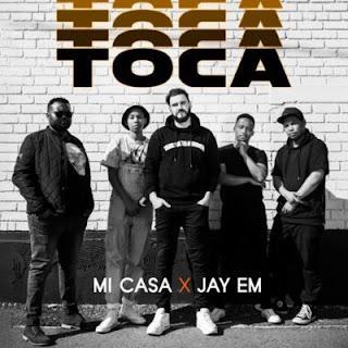 Mi Casa – Toca ft. Jay Em 2k19
