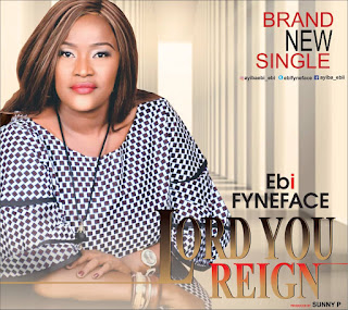 DOWNLOAD MP3: Ebi Fyneface - Lord You Reign