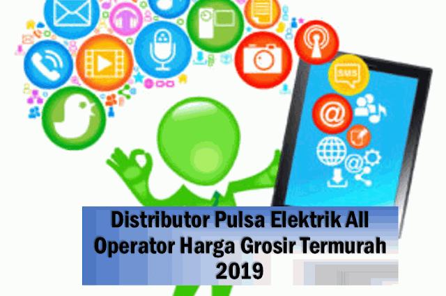 Distributor Pulsa Elektrik All Operator Harga Grosir Termurah 2019