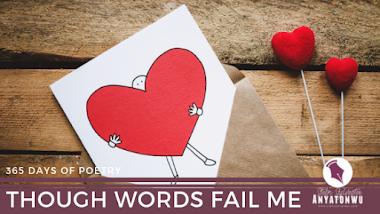 Though Words Fail Me | Stefn Sylvester Anyatonwu