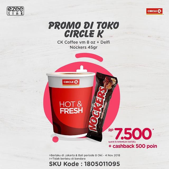 CircleK - Promo ezee link CK Coffee 8 OZ + Delfi Nockers 45gr + Cashback 500poin