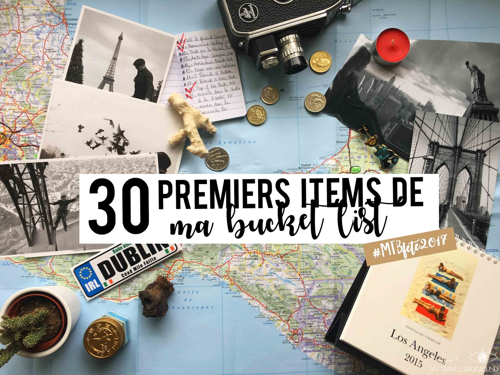My Travel Background : 30 premiers items de ma Bucket List