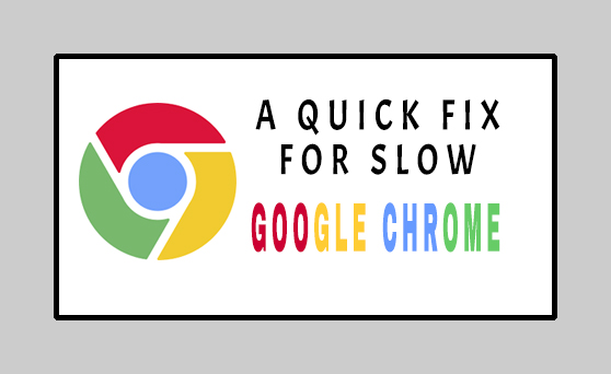 solution for slow google chrome
