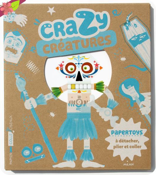 Crazy Créatures de Arnaud Roi - éditions Milan