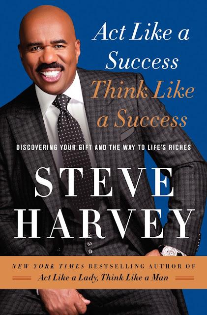 "Act Like a Success Think Like a Success"" by Steve Harvey"