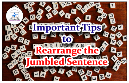 Important Tips to Rearrange the Jumbled Sentences in English