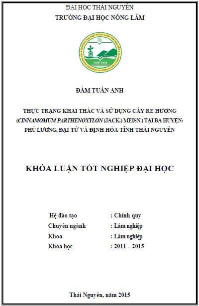 Thực trạng khai thác và sử dụng cây Re Hương cây Re hương (Cinnamomum parthenoxylon (Jack.) Meisn.) tại ba huyện: Phú Lương, Đại Từ và Định Hóa Tỉnh Thái Nguyên