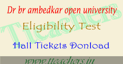 Dr br ambedkar open degree et hall ticket 2017 eligibility test braou