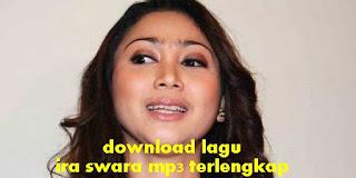 download lagu ira swara mp3 terlengkap