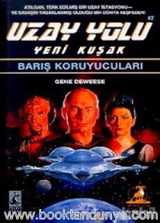 Gene Deweese - Barış Koruyucuları - Uzay Yolu Yeni Kuşak