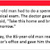 Doctor Sends An Old Man Home With A Tough Request. When He Returns The Next Day? HILARIOUS!