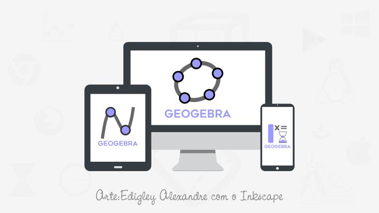 Entenda sobre as diferentes versões do software GeoGebra para desktop e dispositivos móveis