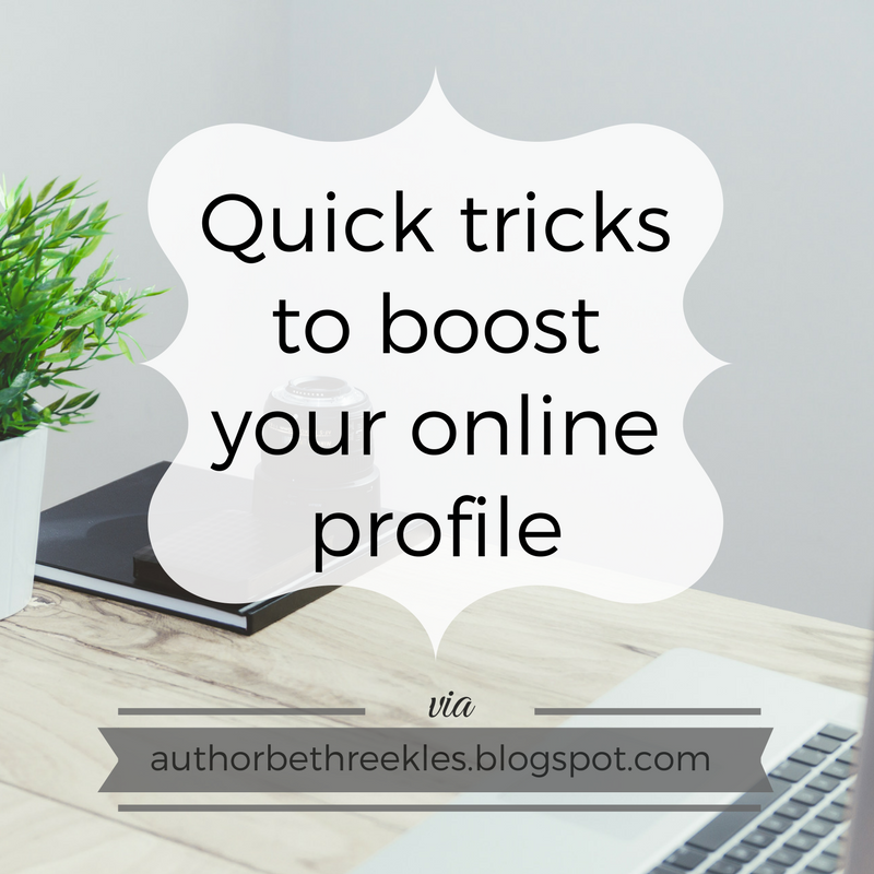 In this post, I share a few quick tips to boost your online profile as a writer.