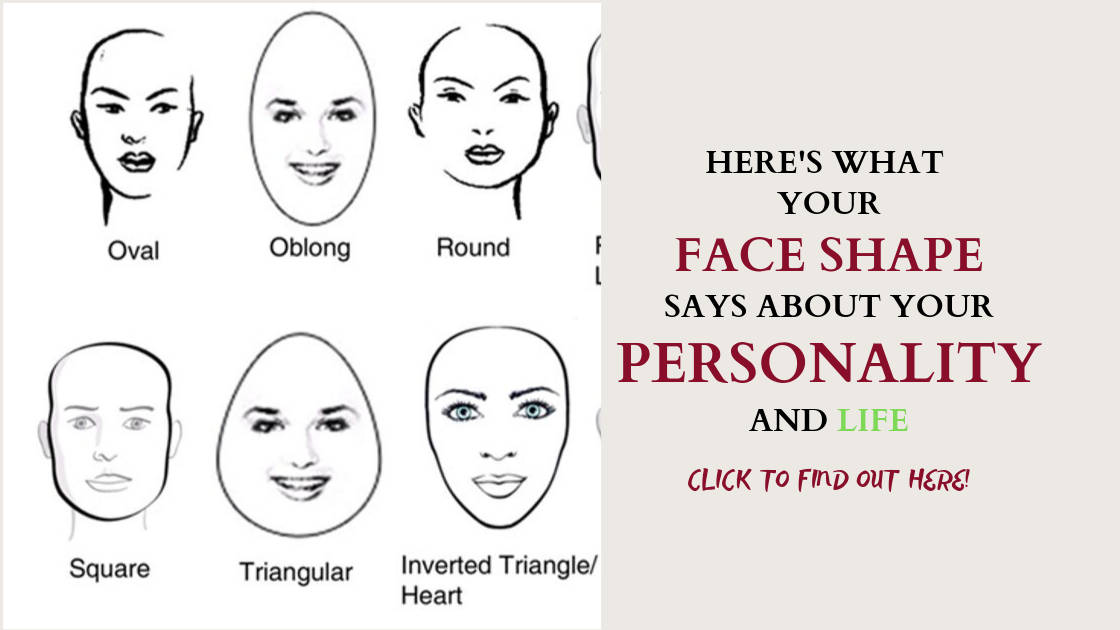 Here's What Your Face Shape Says About Your Personality And Life