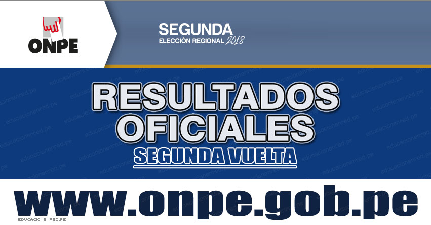FLASH ELECTORAL: Resultados Segunda Vuelta Elecciones Regionales 2018 (Domingo 9 Diciembre) ONPE - www.onpe.gob.pe