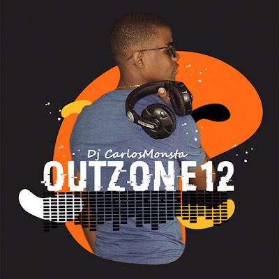 DJ Carlos Monsta - OUTZONE 12 [Set]