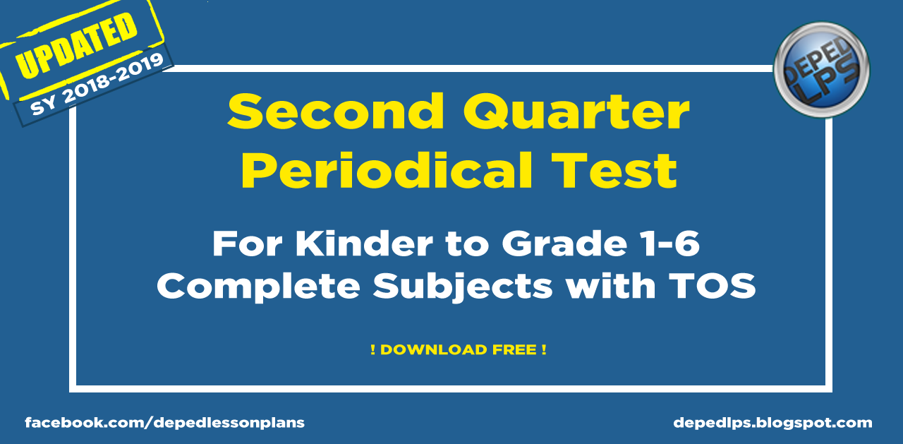 Deped 2nd Quarter Periodical Test Kinder To Grade 1 6 With Tos Updated Sy 2018 2019
