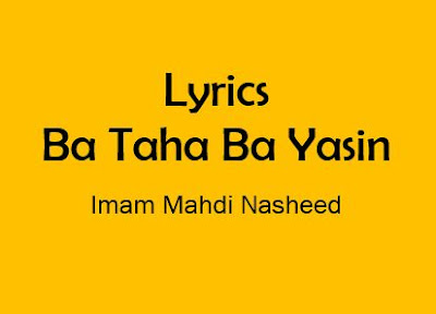 ba taha ba yasin lyrics imam mahdi nasheed