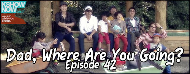 Dad, Where Are You Going? Ep.42