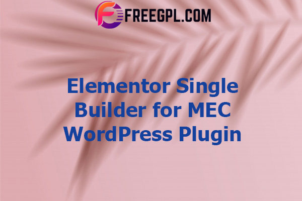 Elementor Single Builder Addon for MEC Nulled Download Free