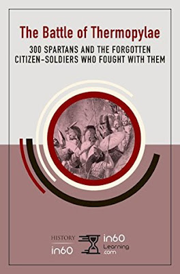 Review: The Battle of Thermopylae: 300 Spartans and the Forgotten Citizen-Soldiers Who Fought with Them by in60Learning