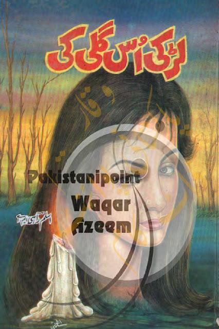 Larki Us Gali Ki Aslam Rahi Famous Urdu Novel Online Download PDF